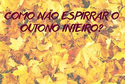 Como não espirrar o outono inteiro?