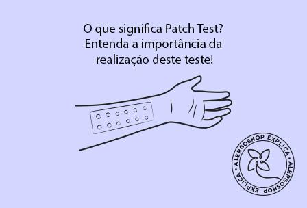 O que significa Patch Test? Entenda a importância da realização deste teste!